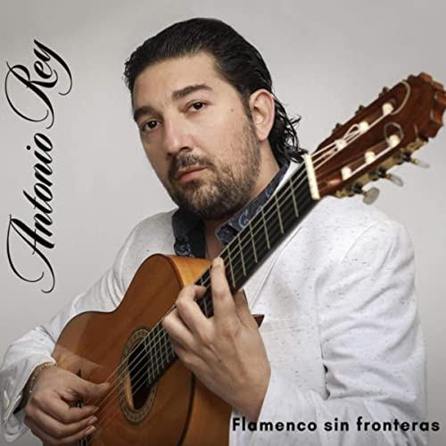 Antonio Rey Flamenco sin fronteras
